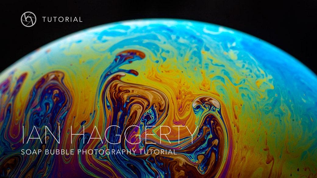Soap bubble tutorial Ian Haggerty Hunters of light