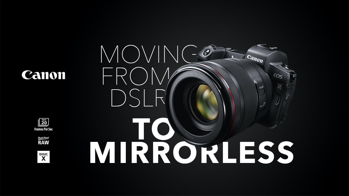 moving from dslr to mirrorless with Canon